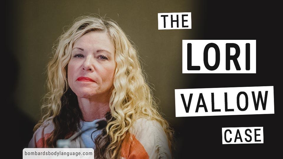 Body Language - The Lori Vallow Case