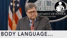 Body Language – Barr On Obamagate Prosecutions