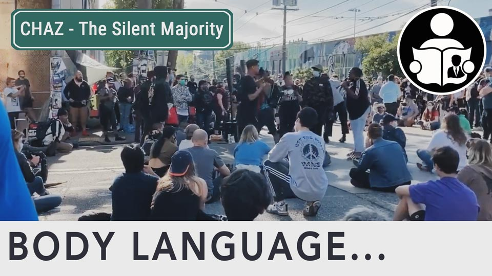Body Language - The Silent Majority of CHAZ
