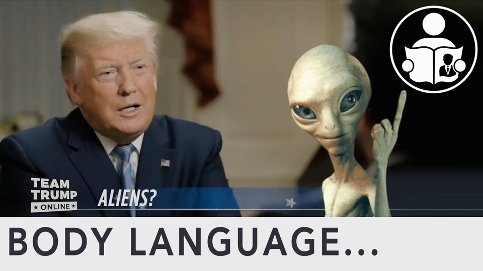 Body Language - Trump, Aliens & Area 51