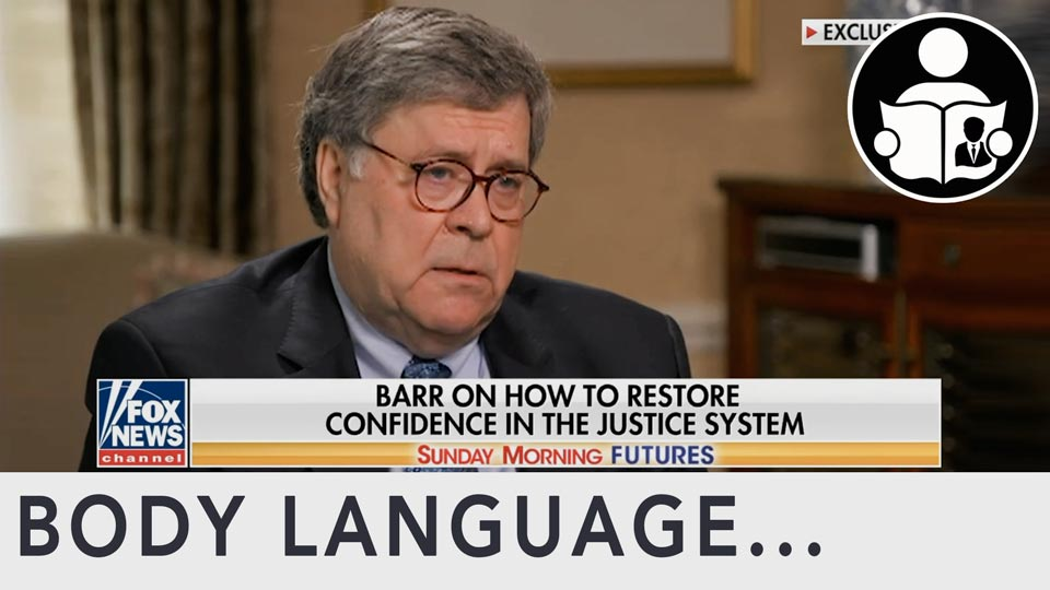 Body Language - Barr On Durham Investigation, Restoring Trust In The DOJ