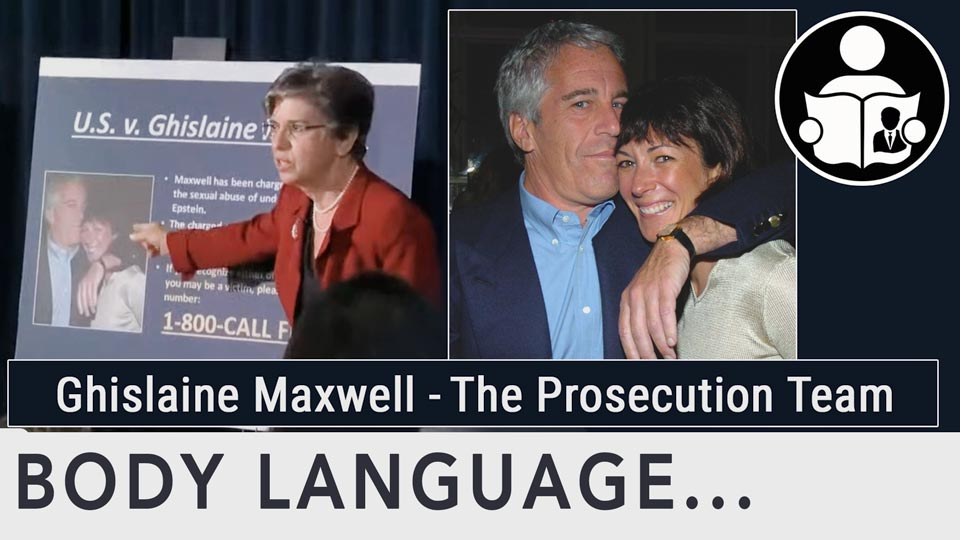 Body Language - Ghislaine Maxwell Prosecution Team