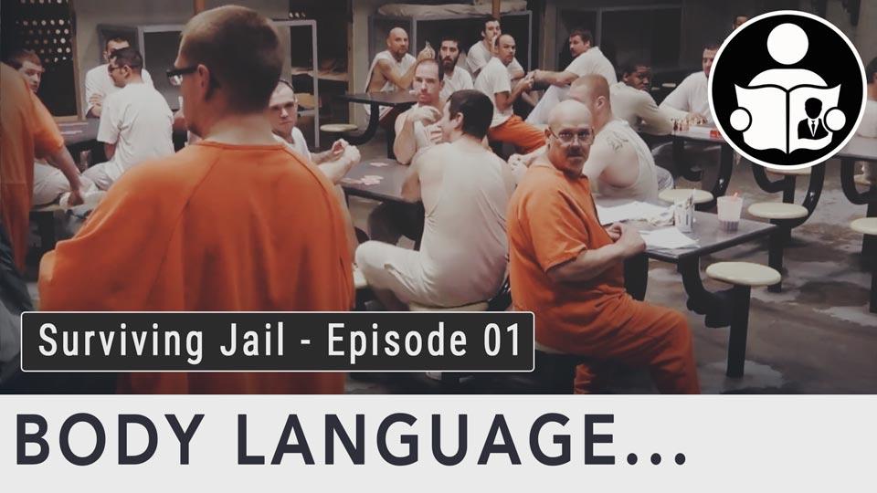 Body Language - Surviving Jail, Episode 1