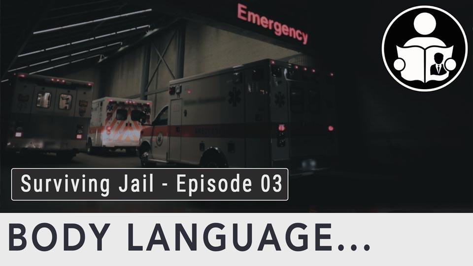 Body Language - Surviving Jail, Episode 3