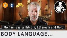 Body Language – Michael Saylor Bitcoin, Ethereum and Gold
