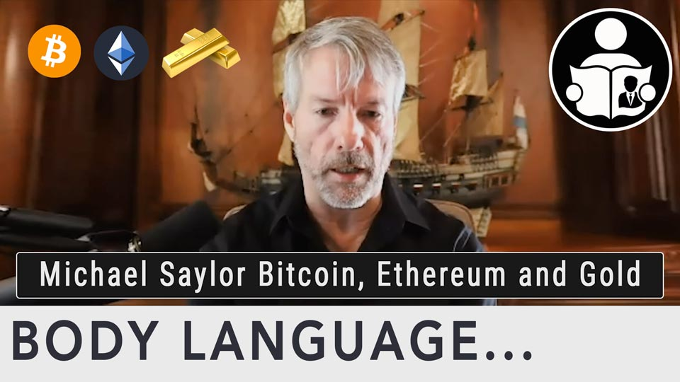 Body Language - Michael Saylor Bitcoin, Ethereum and Gold