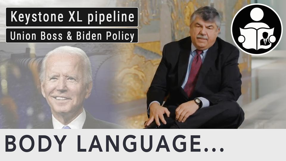 Body Language - Keystone XL pipeline & Canceled Jobs, Union Boss