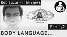 Body Language – The Bob Lazar Interviews – Part 1