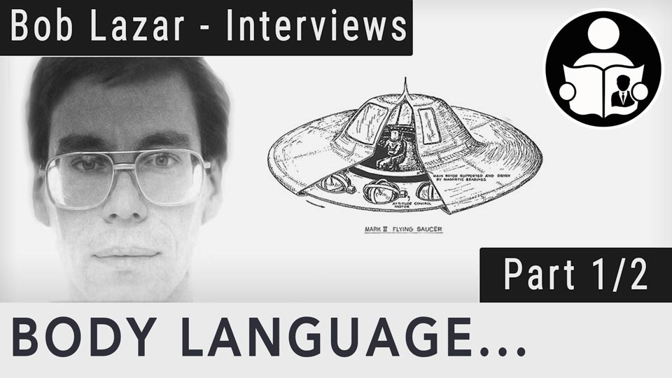 Body Language - The Bob Lazar Interviews - Part 1