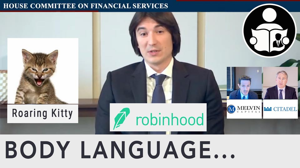Body Language - Robinhood, Citadel, Melvin Capital & Roaring Kitty in Congress