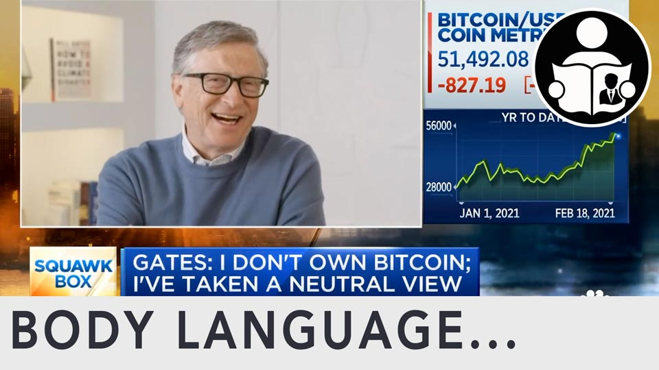 Body Language - Bill Gates on Trump Censorship, Texas Freeze, Bitcoin & Vaccines