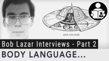 Body Language – The Bob Lazar Interviews – Part 2