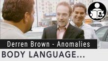 Body Language – Derren Brown, Behavior Pattern Anomalies