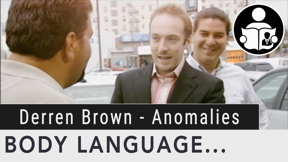 Body Language - Derren Brown, Behavior Pattern Anomalies