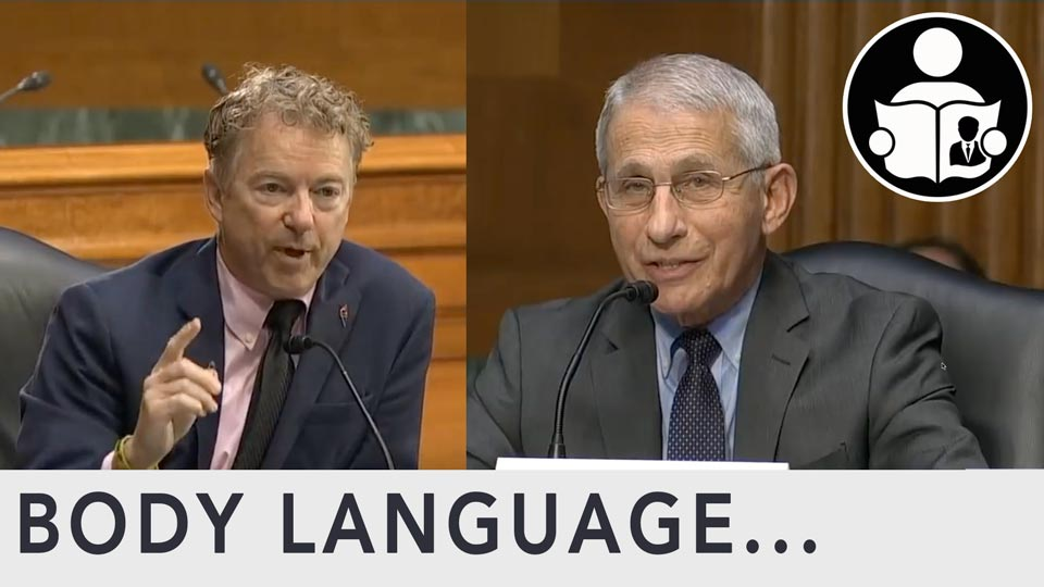 Body Language - Sen. Rand Paul Vs Dr. Anthony Fauci